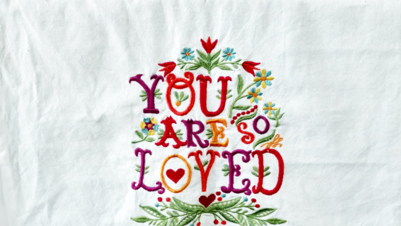 Picture of needlepoint that says You Are SO Loved